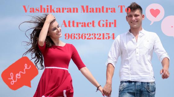 Vashikaran Mantra To Attract Girl
