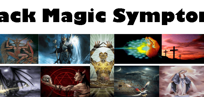 BLACK MAGIC SYMPTOMS