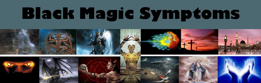 BLACK MAGIC SYMPTOMS
